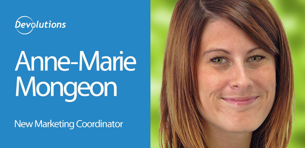 Devolutions New Marketing Coordinator - Anne-Marie Mongeon