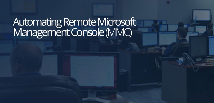 Automating Remote Microsoft Management Console