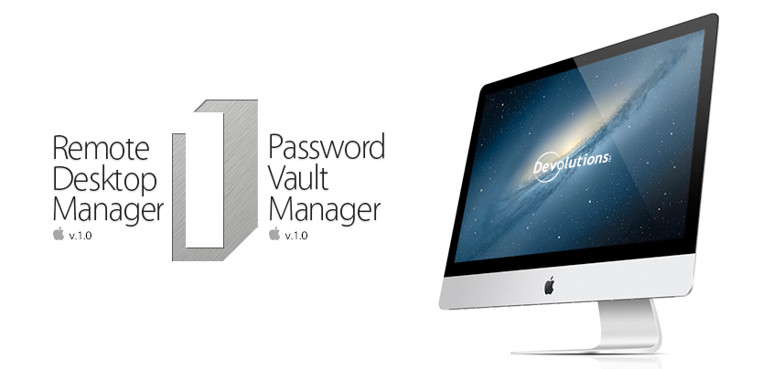 The wait is over! Remote Desktop Manager & Password Vault Manager are Now Available on Mac!