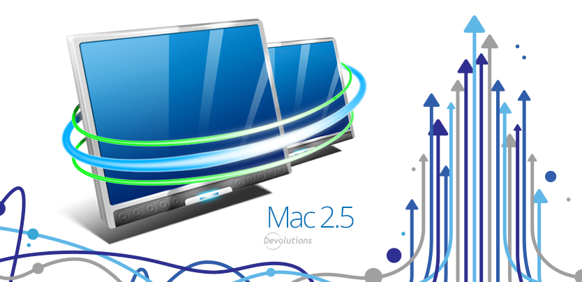 Remote Desktop Manager for Mac 2.5 is Here!