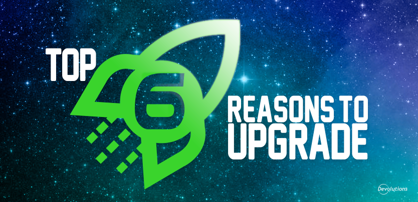 [UPDATE] Top 6 Reasons to Upgrade from Remote Desktop Manager Free to Enterprise