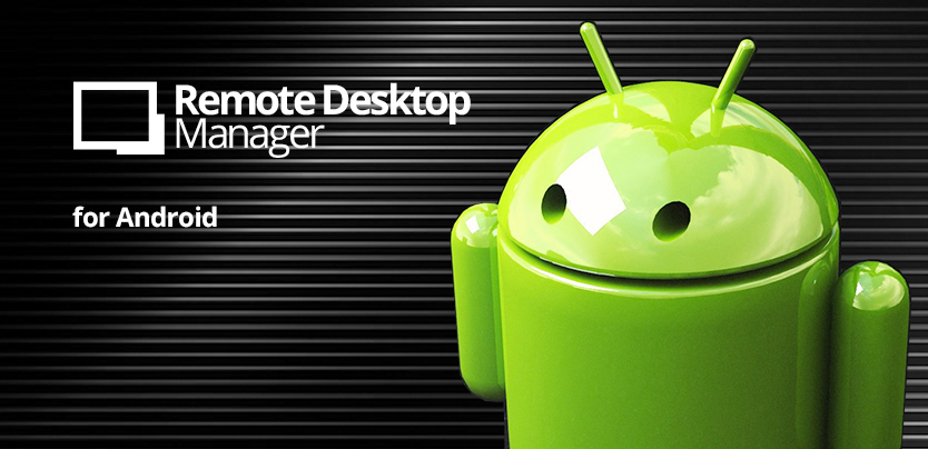 Remote Desktop Manager for Android: What's In Store?