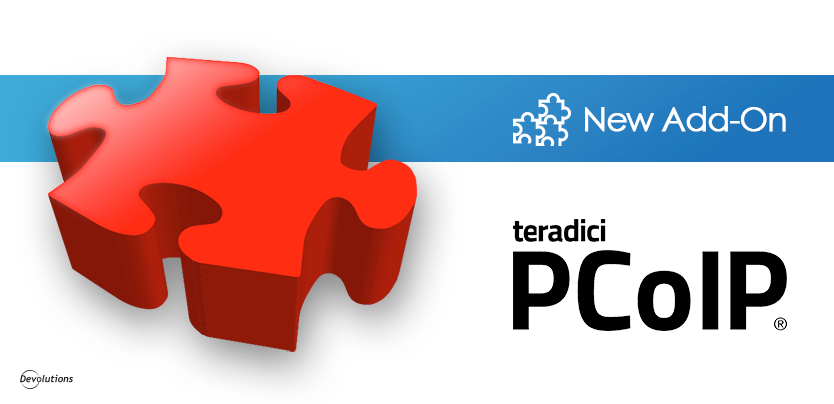 A New Add-On has Joined the Club: Say Hi to Teradici PCOIP Client