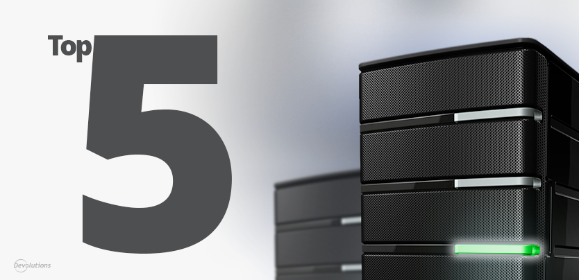 Top 5 reasons to use Devolutions Server