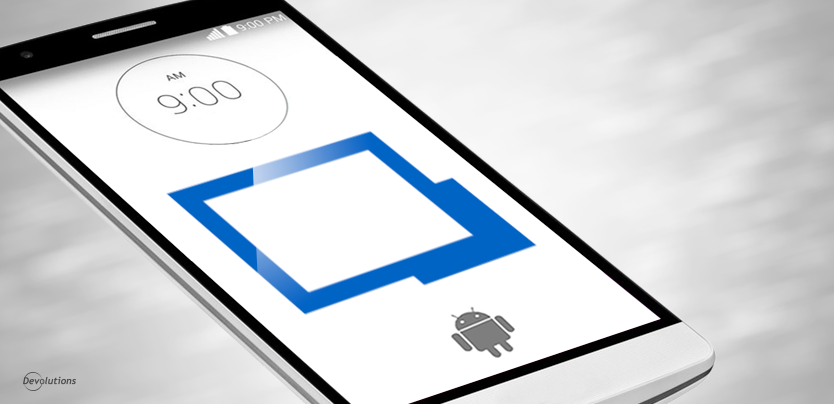 Remote Desktop Manager for Android: What's Coming Up