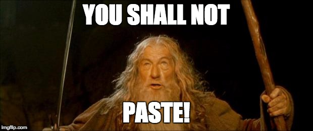 You Shall Not Paste