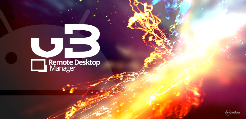 New Release: Remote Desktop Manager for Android 3.0!