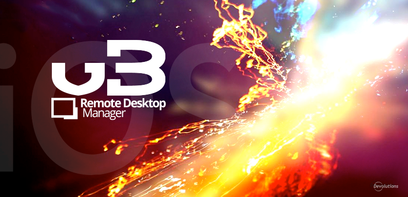 Remote Desktop Manager for iOS 3.0 is Here!