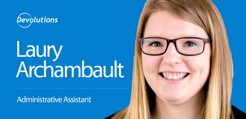 Say Hello to Our New Administrative Assistant Laury Archambault!