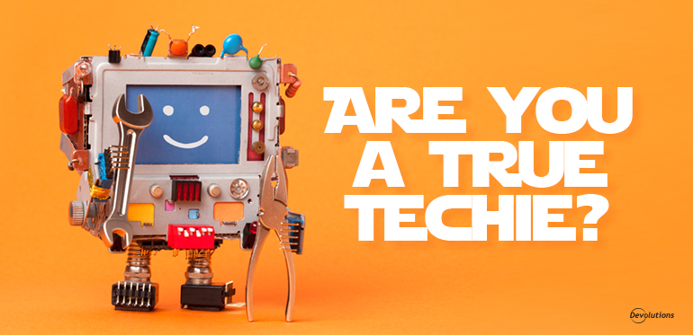 [Quiz] Are You a TRUE Techie?