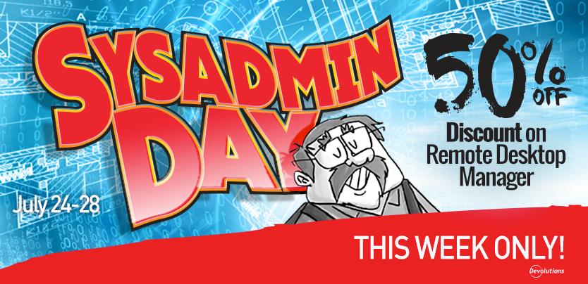 SysAdmin Day Special Offer: Get 50% off Remote Desktop Manager!
