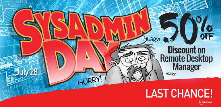 SysAdmin Day Special Offer: Get 50% Discount on Remote Desktop Manager Enterprise!
