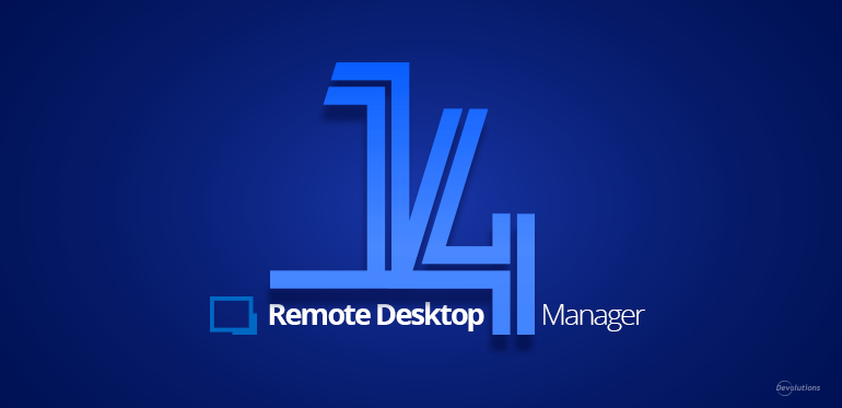 New Remote Desktop Manager Update 14
