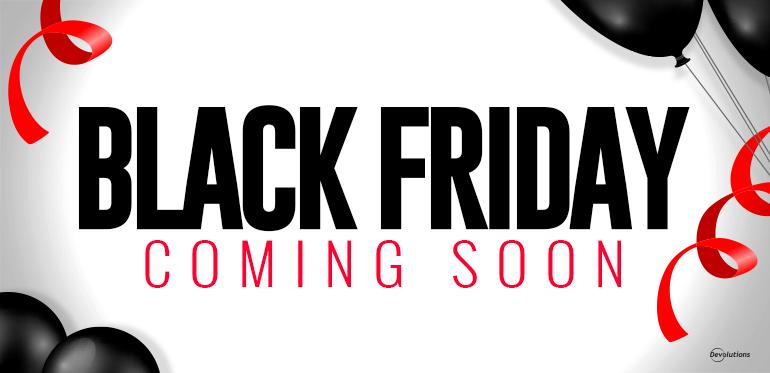 Black Friday Coming Soon Devolutions