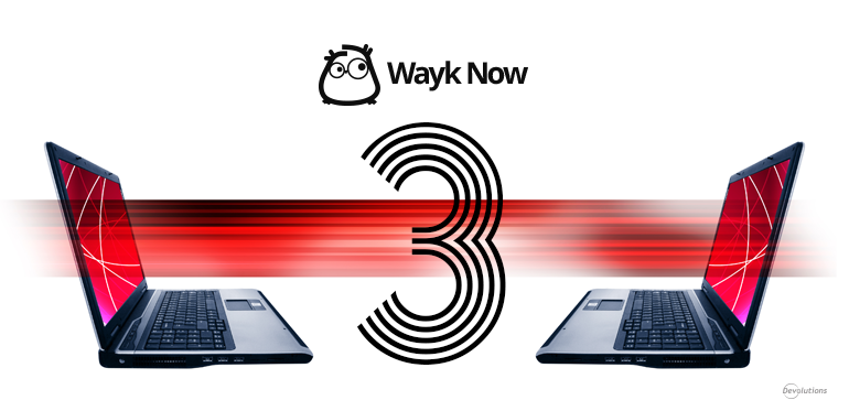 [NEW RELEASE] Wayk Now 3.0 with Unattended Access Is Here!