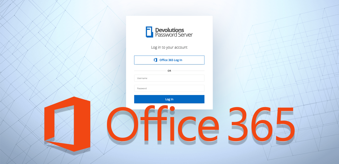 [NEW FEATURE] Office 365 authentication with Devolutions Password Server