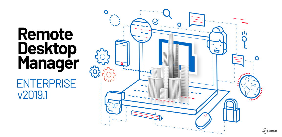 New Features in Remote Desktop Manager Enterprise 2019.1