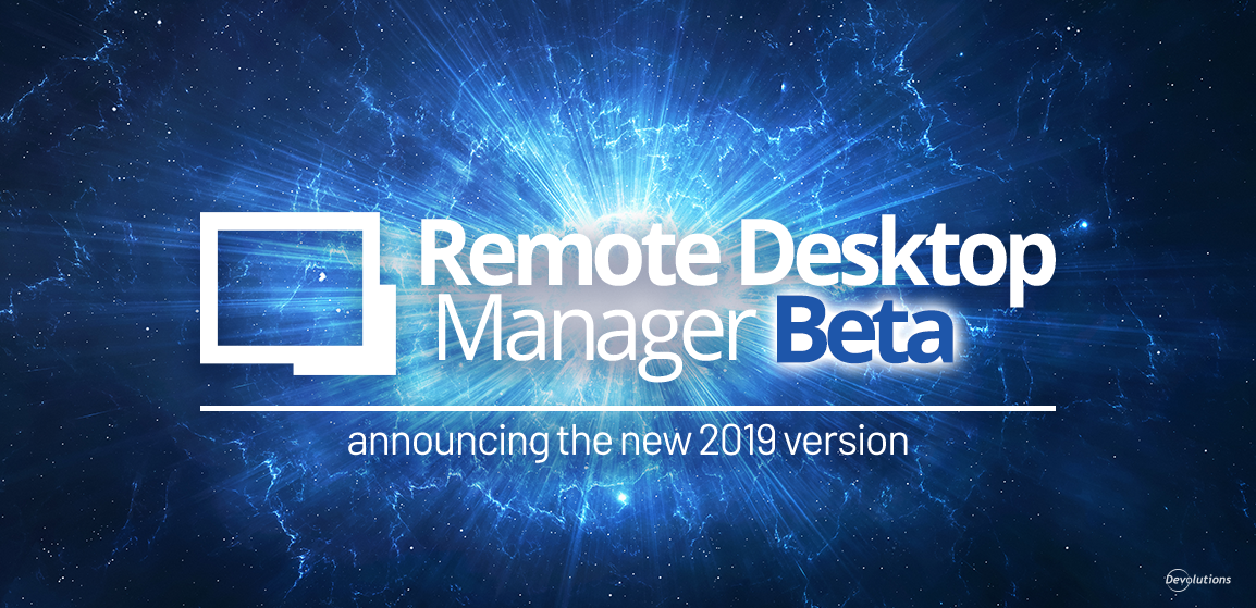Remote-Desktop-Manager-2019-Beta