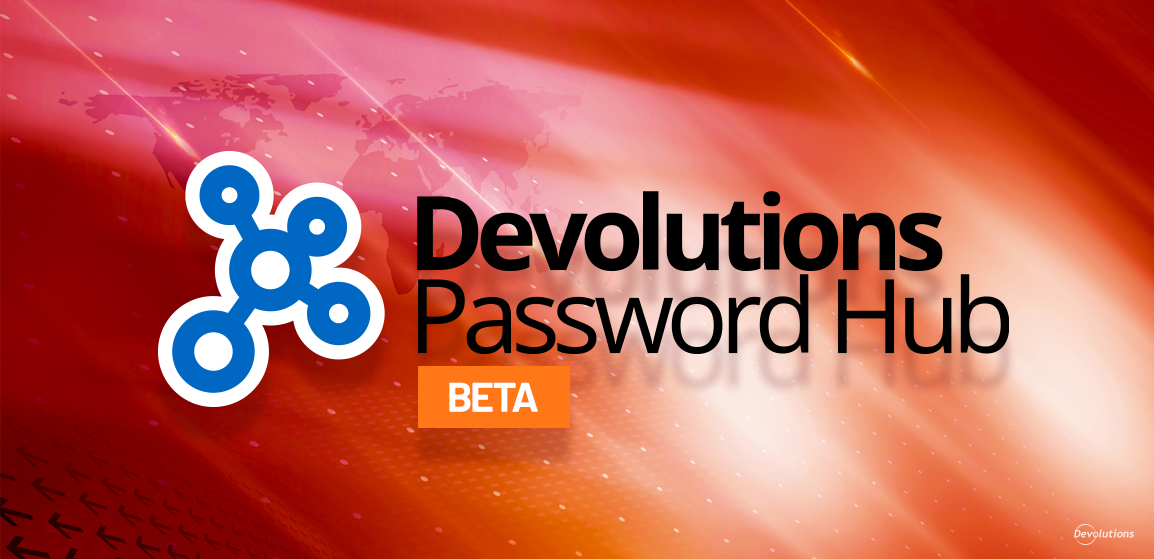 New Release Devolutions Password Hub Beta