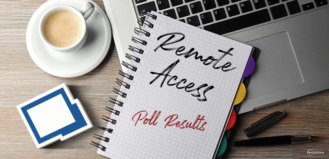 Poll-March-Remote-Access-Results