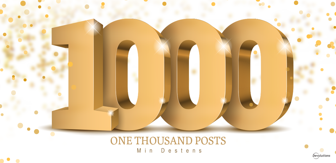 Min-Destens-1000th-posts-Devolutions-Power-User