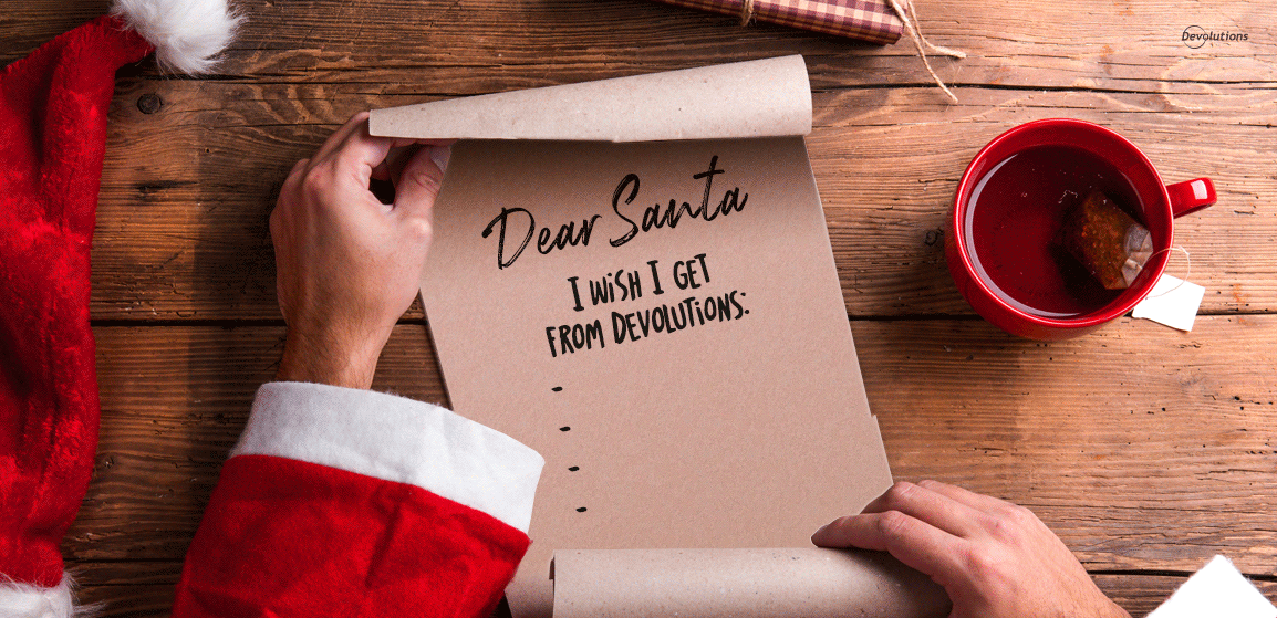 December Poll Question: What Is Your Holiday Wish from Devolutions?