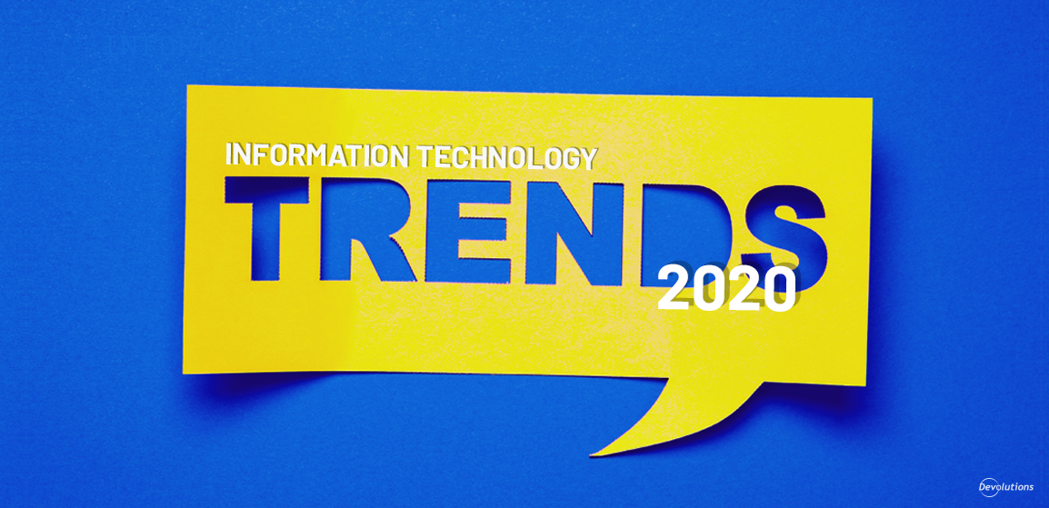 Top 7 Information Technology Trends for 2020 Everyone Should Know