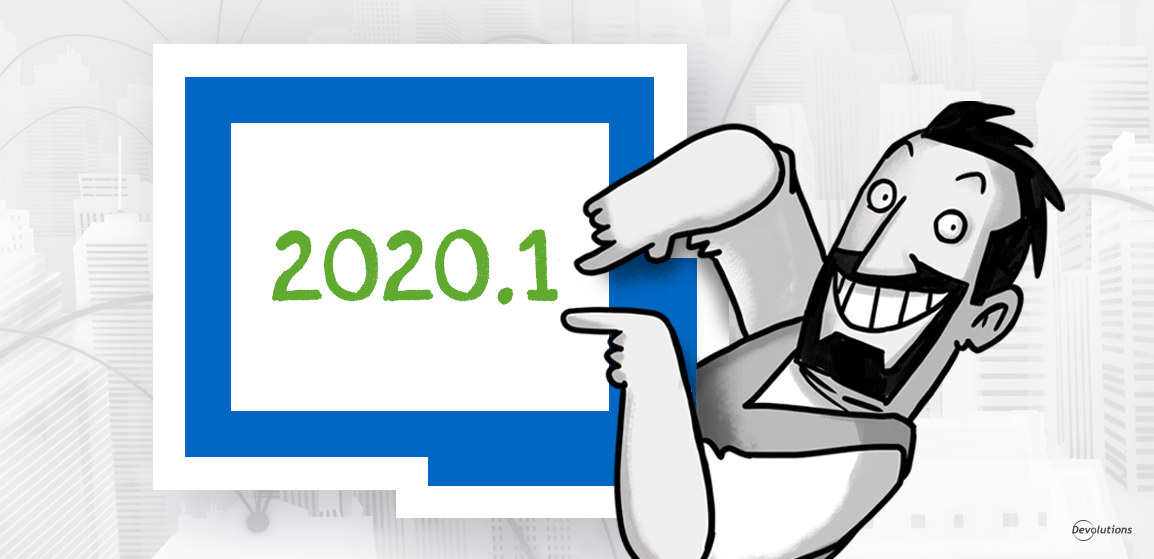 [NEW RELEASE] Remote Desktop Manager 2020.1 Now Available