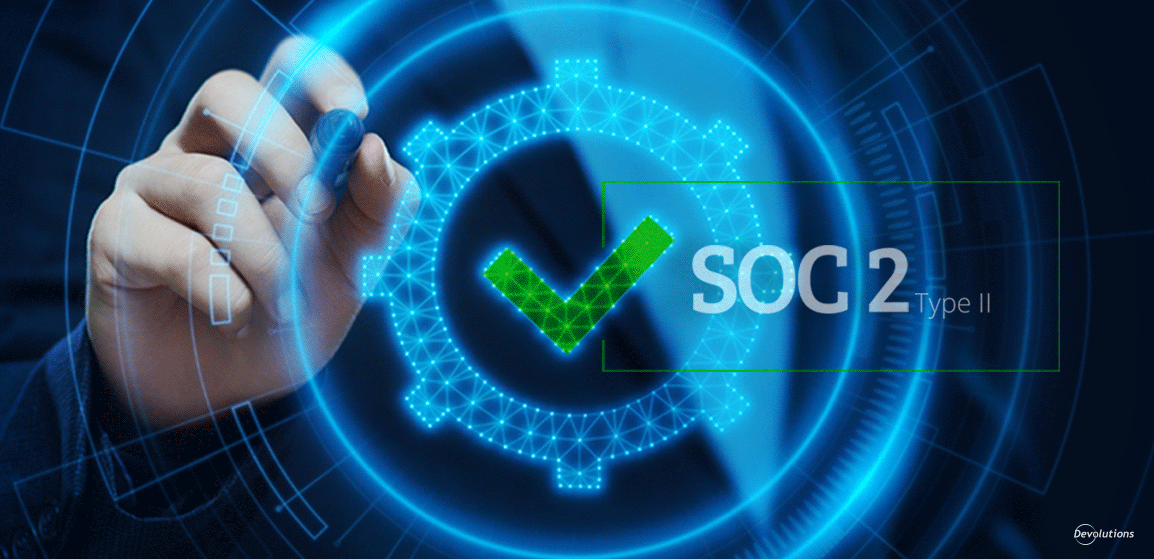 [NEWS] Devolutions Achieves SOC 2 Type II Certification