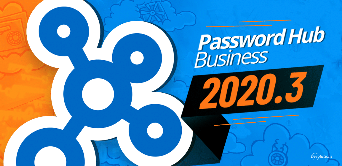 [NEW RELEASE] Password Hub Business 2020.3 Now Available