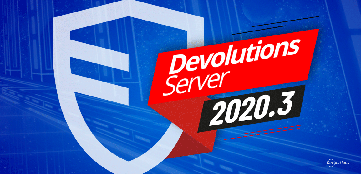 Voici Devolutions Server 2020.3