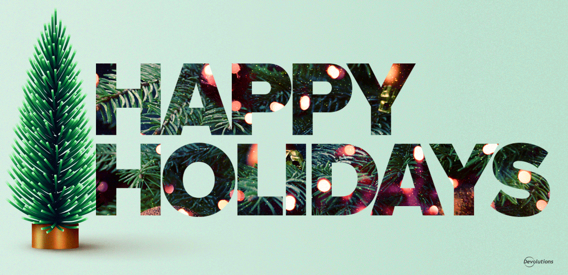[Happy Holidays 2020] — A Special Holiday Message from Devolutions