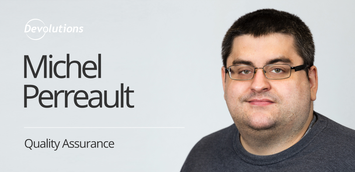 [New Employee Spotlight] Michel Perreault, Quality Assurance
