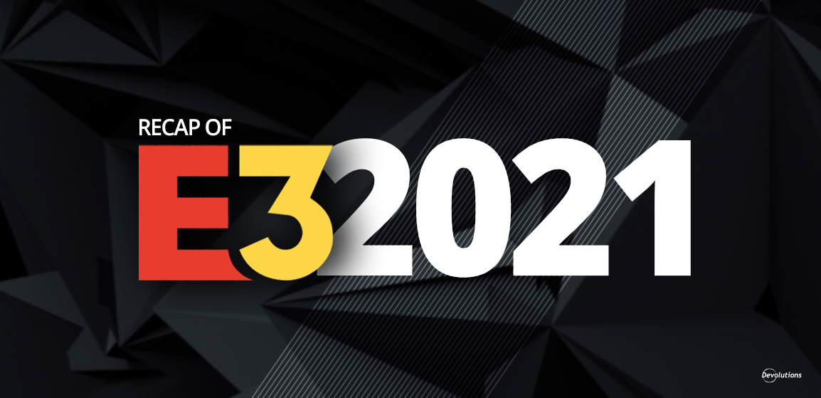 Recap of E3 2021: News, Reveals, Trailers & Letdowns