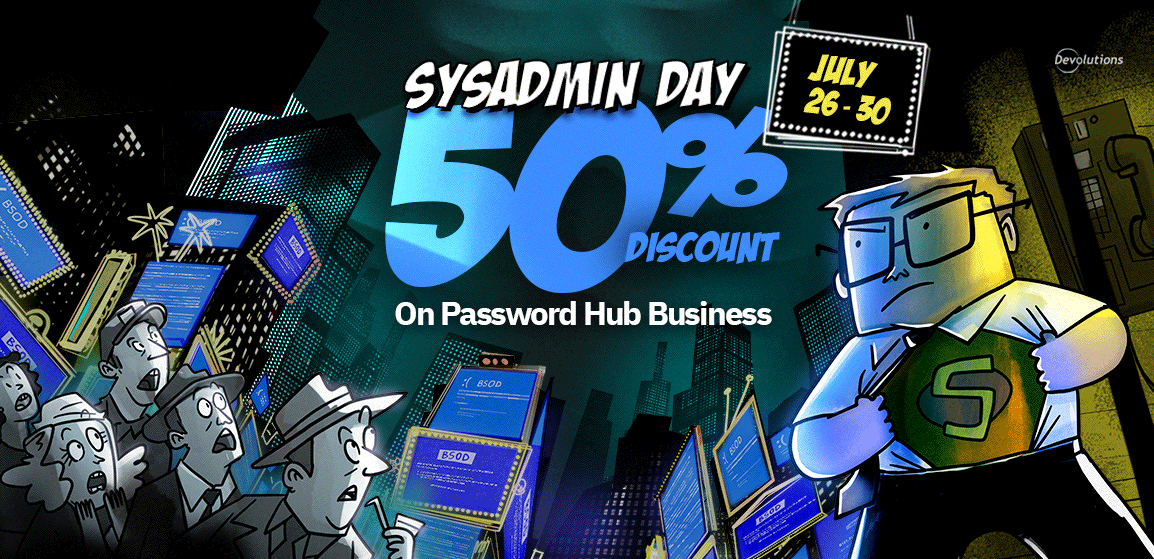 Celebrate SysAdmin Appreciation Day with a SPECIAL OFFER!