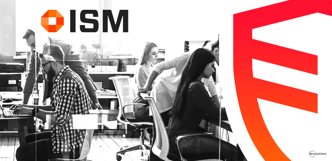 [CUSTOMER STORY] How ISM Group Is Using Devolutions Server to Enable Secure Remote Access & Enhance Client Service