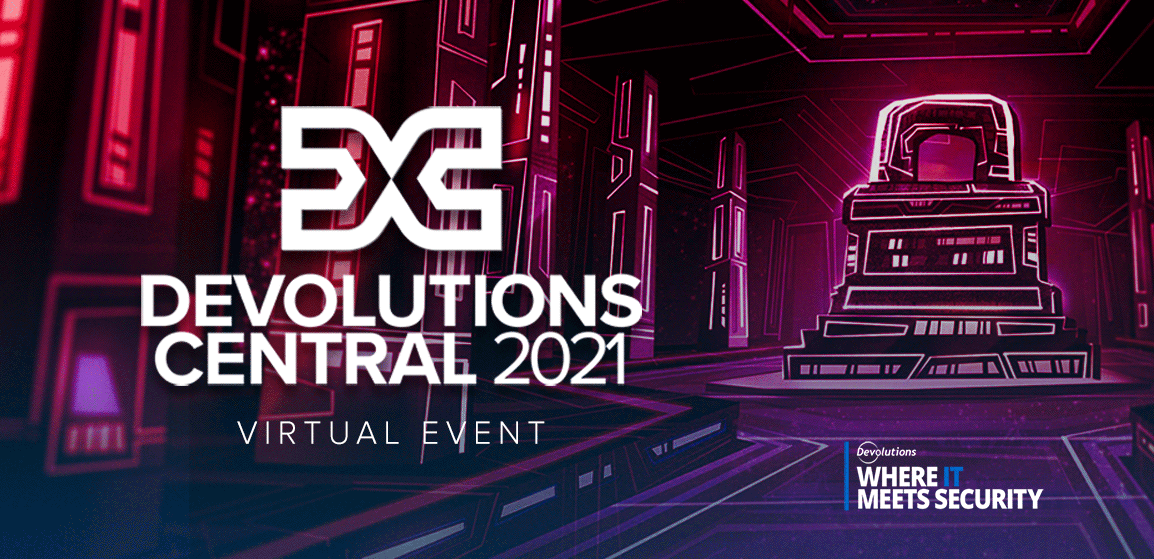 [NEWS] Devolutions Central Online 2021 is On the Way — Get the Details!