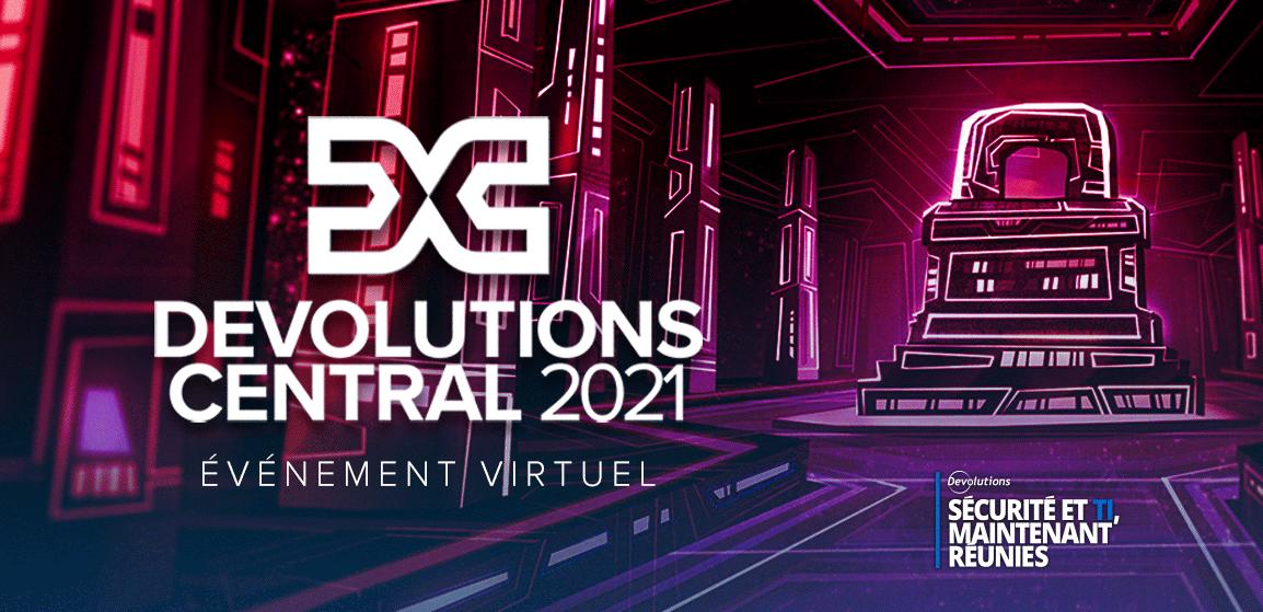 [NOUVELLE] La conférence de Devolutions Central Online 2021 arrive à grands pas. Apprenez-en plus!