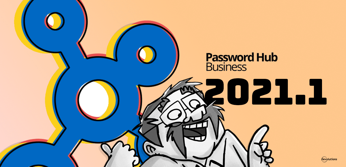 [NOUVELLE VERSION] Password Hub Business 2021.1