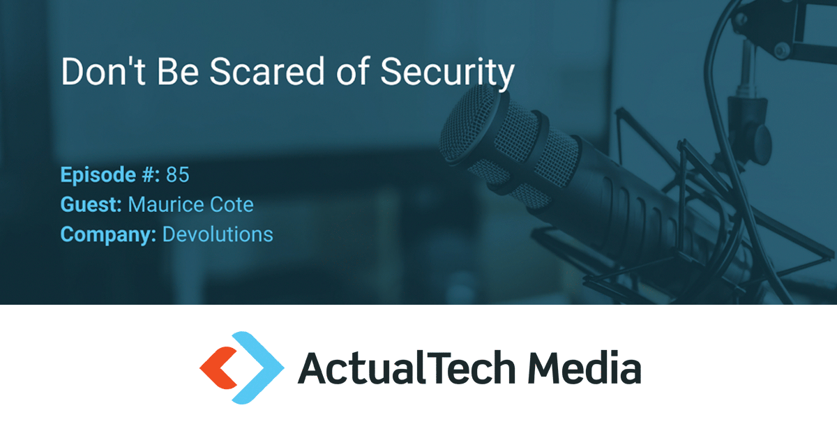 Don't Be Scared of Security