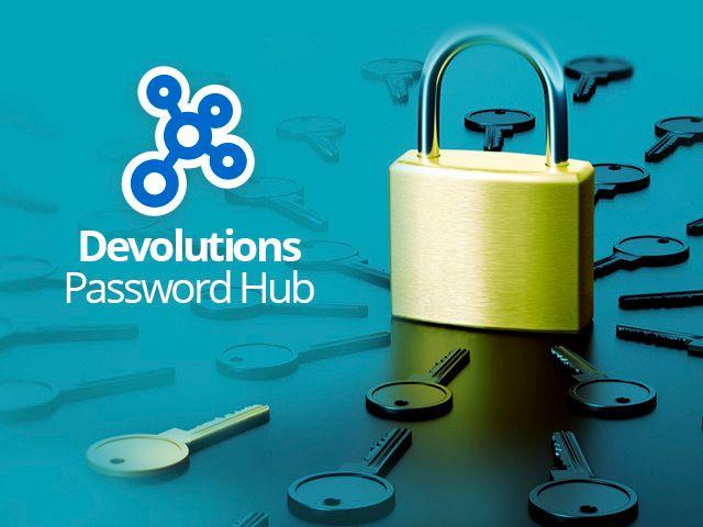 WEBINAR - Devolutions Hub: The Challenges of Password Management