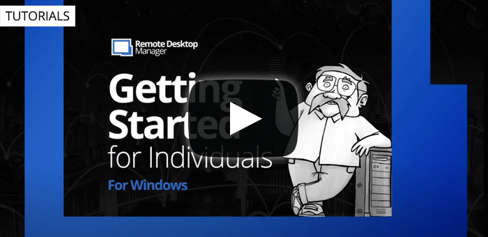 Getting Started with Remote Desktop Manager for Individuals