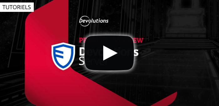 Devolutions Server - Solution de gestion d'accès privilégiés pour les PME