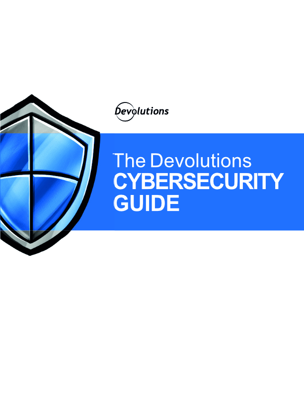 The Devolutions Cybersecurity Guide