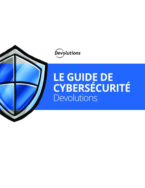 Le guide de cybersécurité de Devolutions