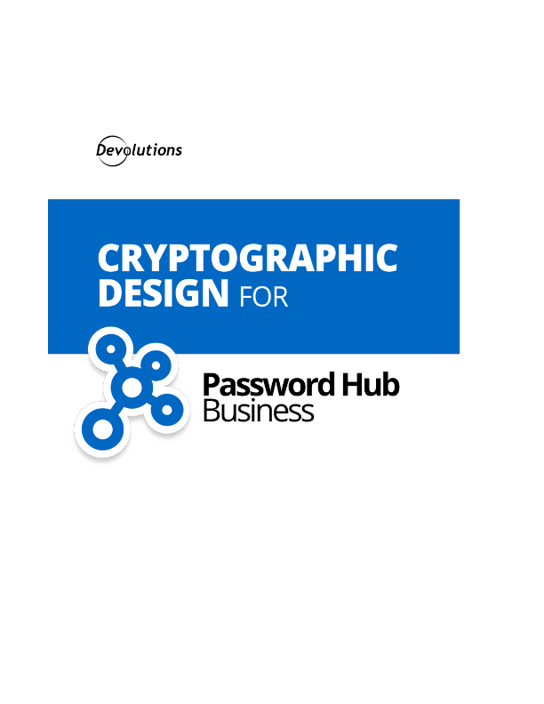 Cryptographic Design for Devolutions Password Hub