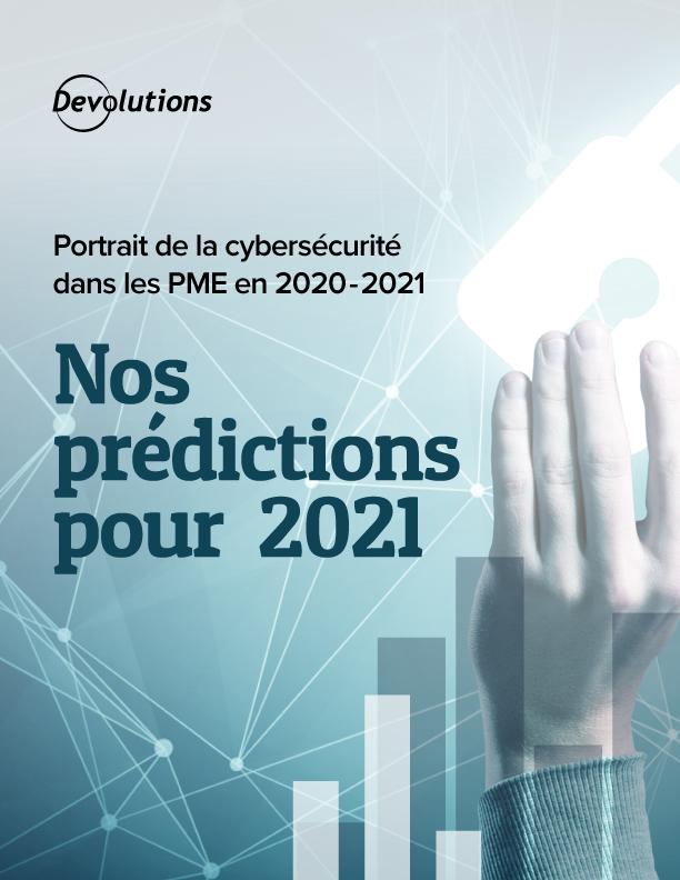 Portrait de la cybersécurité dans les PME en 2020-2021 : Nos prédictions pour 2021