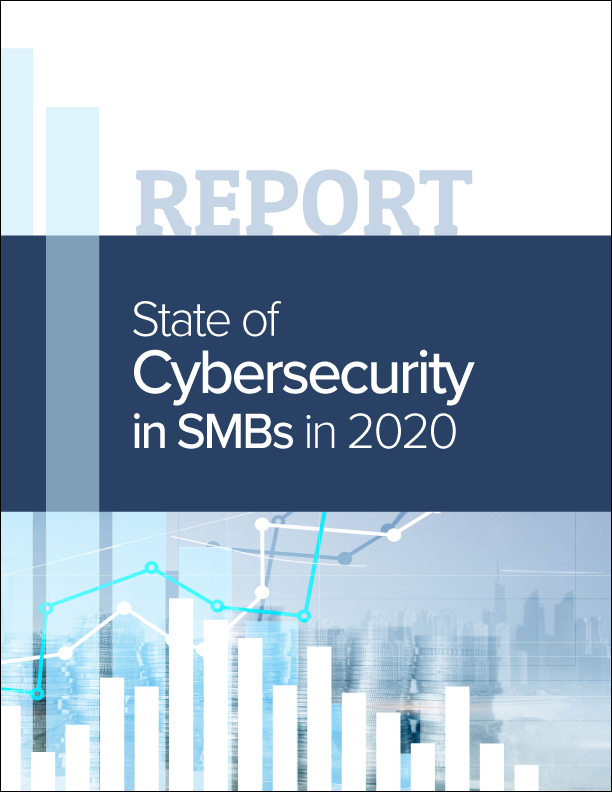 Report - State of Cybersecurity in SMBs in 2020