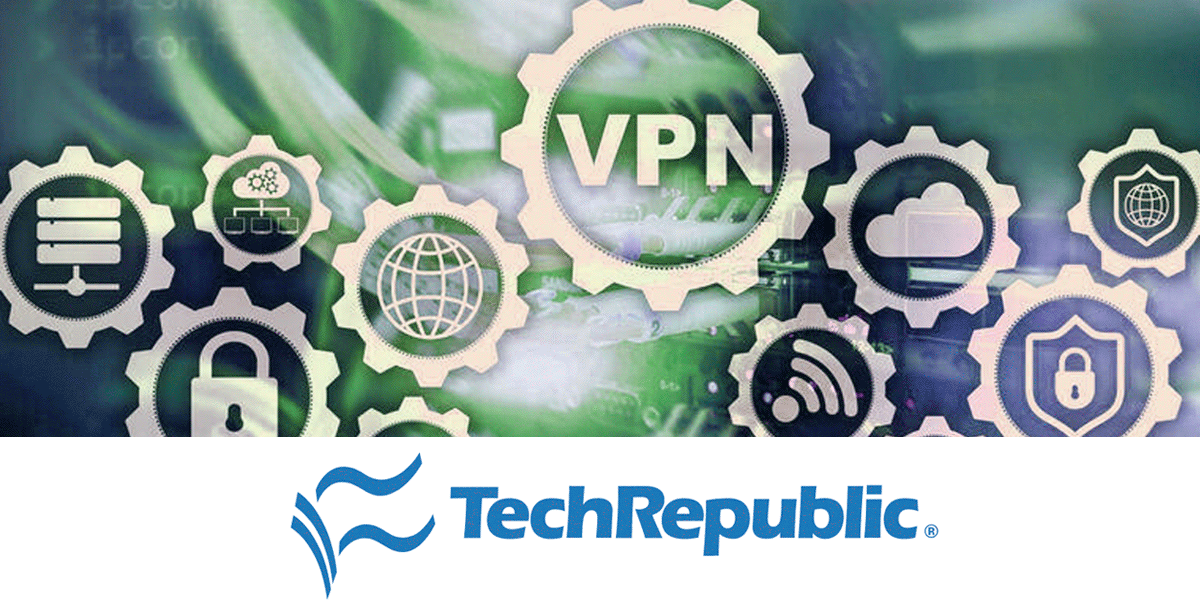 How to select an enterprise VPN that protects data but doesn't drive users crazy
