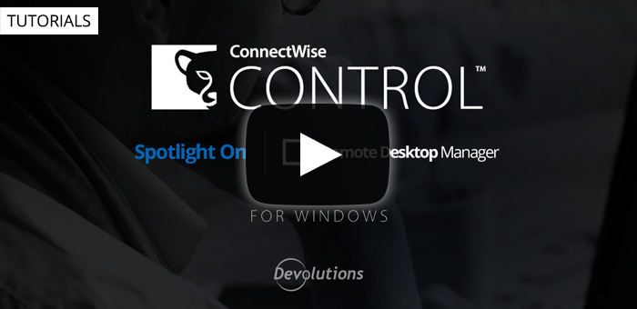 ConnectWise Control Integration in Remote Desktop Manager